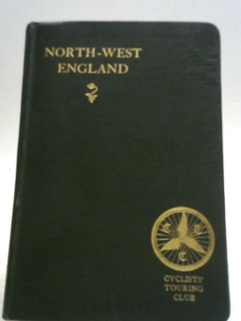 Cyclists' Touring Book Vol VI North-West England By F R Sandford (Ed)