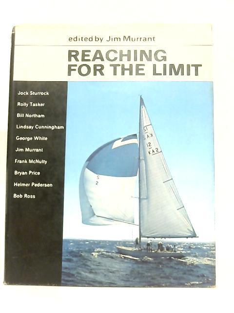 Reaching for the Limit By Jim Murrant (Ed.)