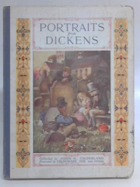 Portraits From Dickens By John R. Crossland (Eds)
