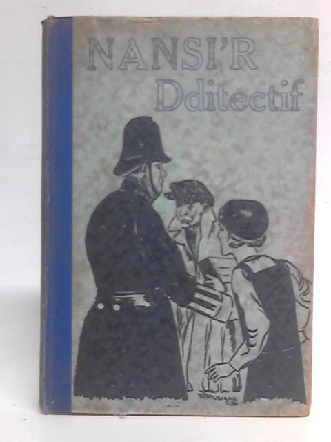 Nansi'r Dditectif By O. Llew Rowlands & W. T. Williams