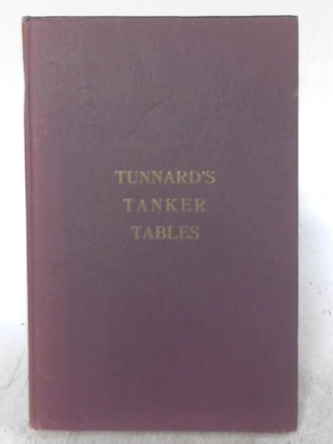 Tanker Tables: A Handbook On Petroleum Metrology By B. Tunnard