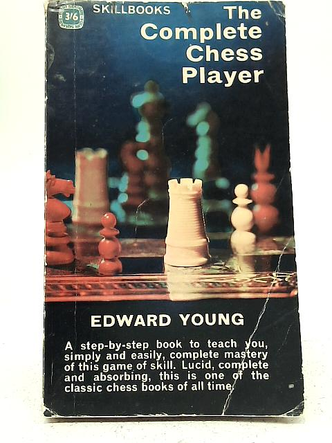 The Complete Chess Player By Edward Young
