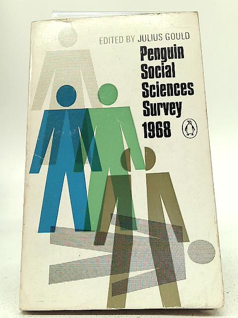 Penguin Social Sciences Survey 1968 By Julius Gould