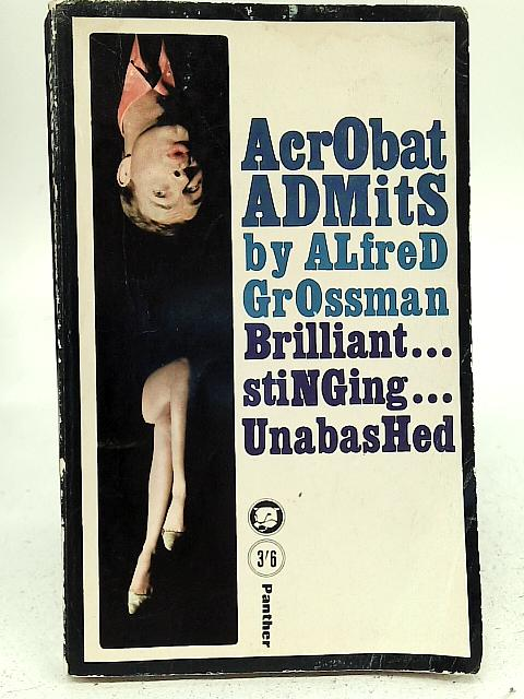 Acrobat Admits By Alfred Grossman