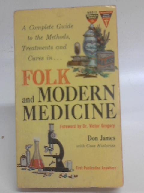 Folk & Modern Medicine By D James