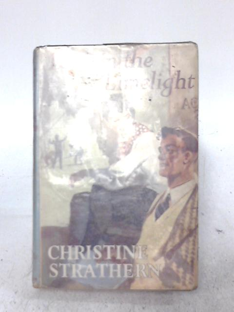 Love In The Limelight By Christine Strathern