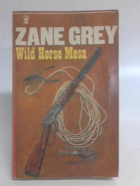 Wild Horse Mesa By Zane Grey