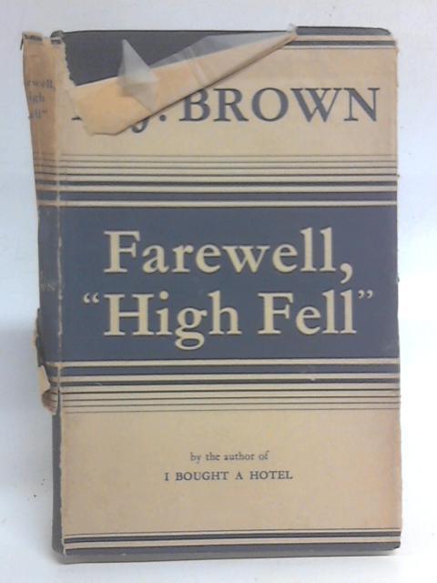 Farewell High Fell By A. J. Brown