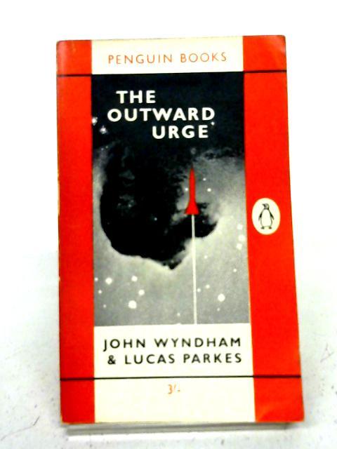 The Outward Urge By Lucas Parkes John Wyndham