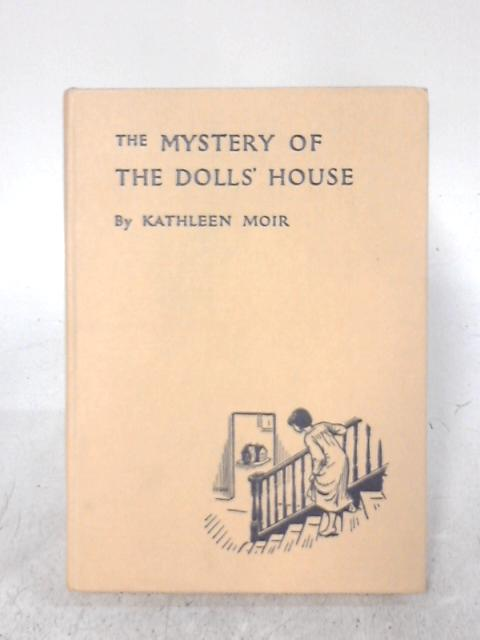 The Mystery Of The Dolls' House By Kathleen Moir