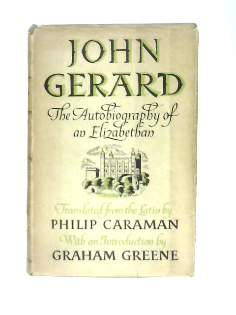 John Gerard, The Autobiography of an Elizabethan By John Gerard