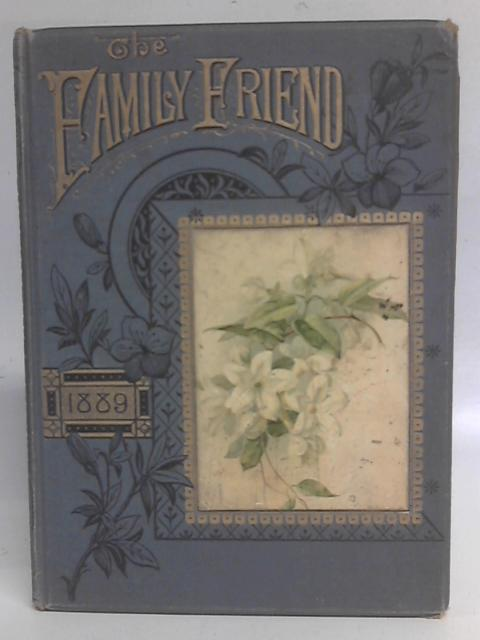 The Family Friend: Volume XX 1889 By Various