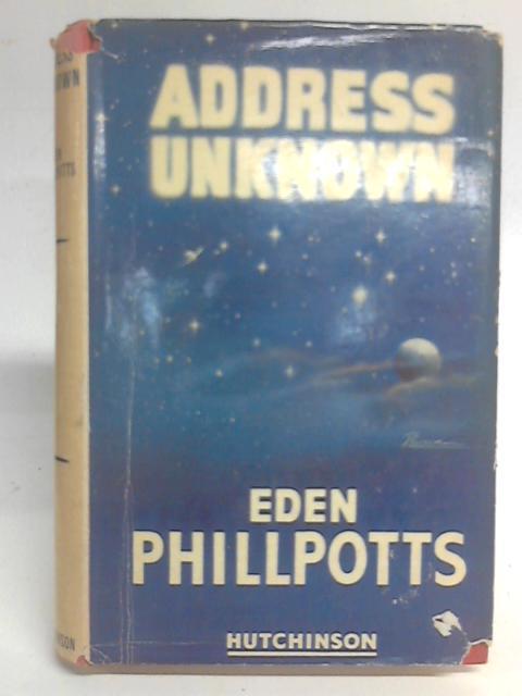 Address Unknown By Eden Phillpotts