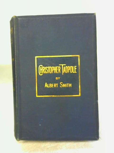 The Struggles And Adventures Of Christopher Tadpole By Albert Smith