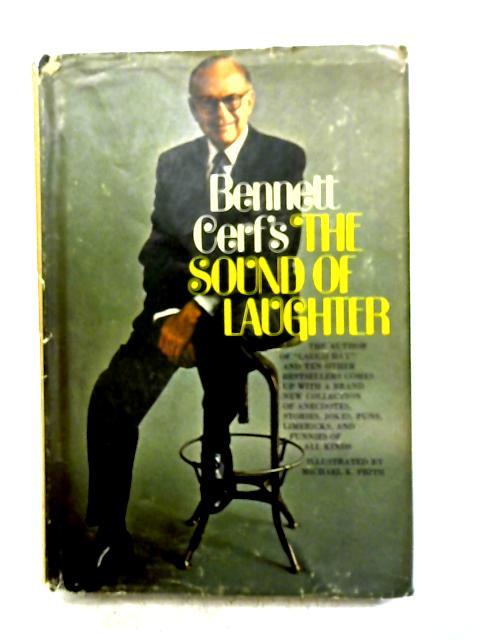 Bennett Cerf's the Sound of Laughter By Bennett Cerf