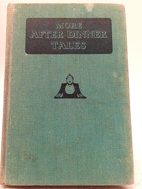 More After Dinner Tales By W T Lucas
