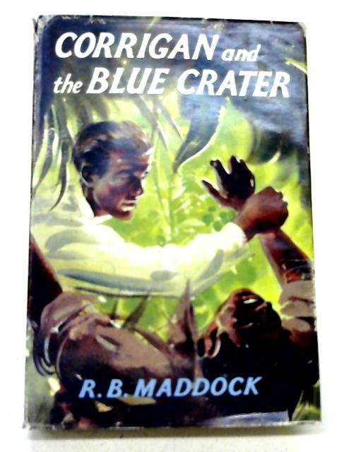 Corrigan and the Blue Crater By R. B. Maddock