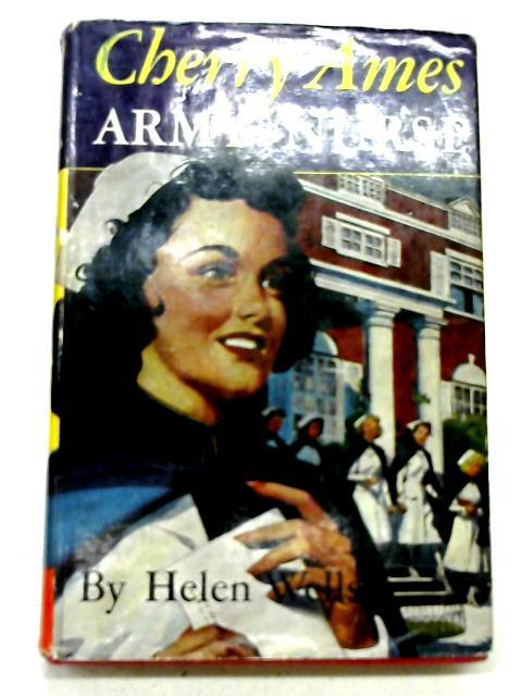 Cherry Ames Army Nurse By Helen Wells