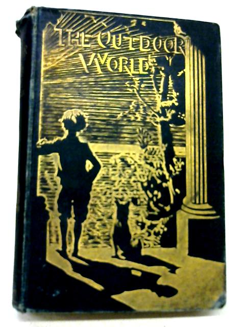 The Out-Door World or Young Collector's Handbook By W. Furneaux