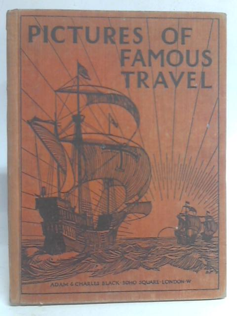 Pictures of Famous Travel By H Clive Barnard