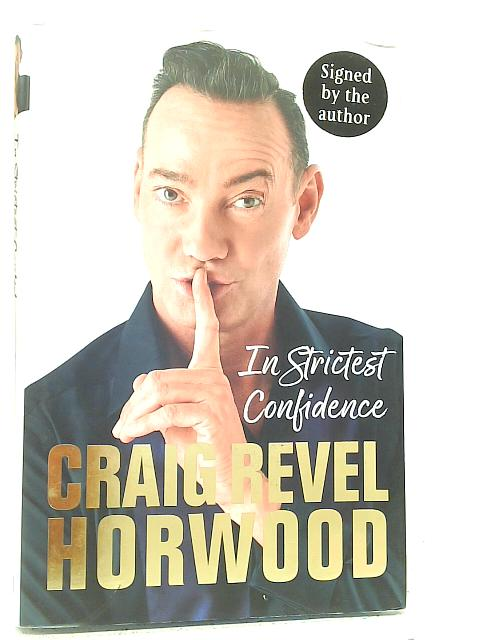 In Strictest Confidence By Craig Revel Horwood