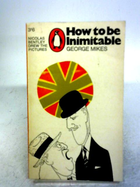 How to be Inimitable By George Mikes
