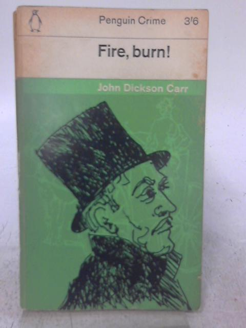 Fire, Burn! By John Dickson Carr