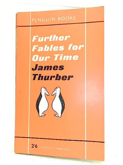 Further Fables For Our Time By James Thurber