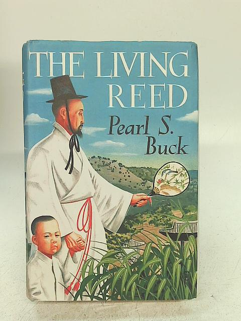 The Living Reed By Pearl S. Buck