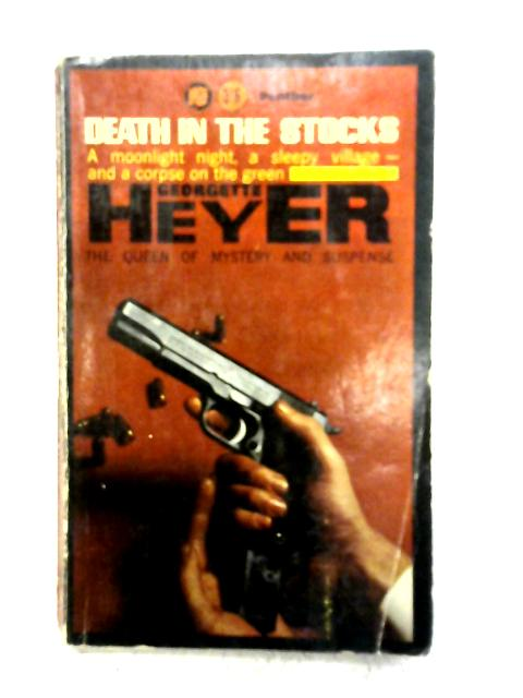 Death in the Stocks By Georgette Heyer