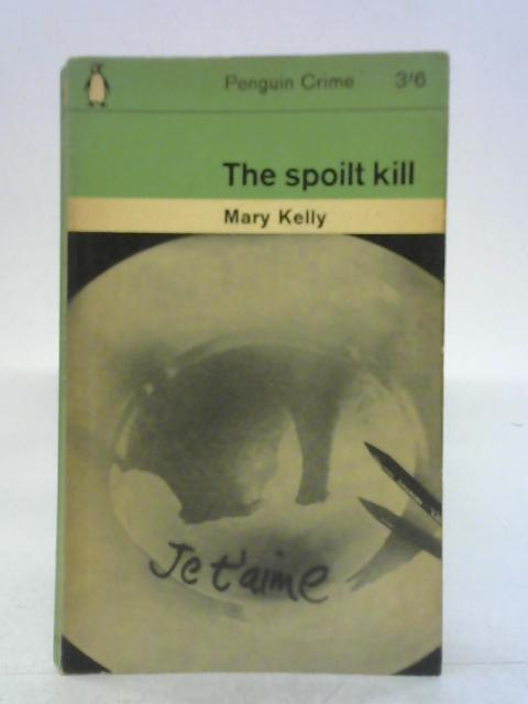 The Spoilt Kill By Mary Kelly