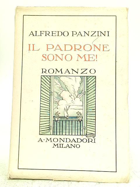 Il Padrone Sono Me! : Romanzo By Panzini Alfredo