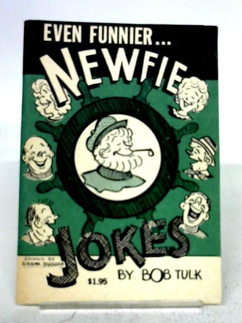 Even Funnier Newfoundland Jokes By Bob Tulk