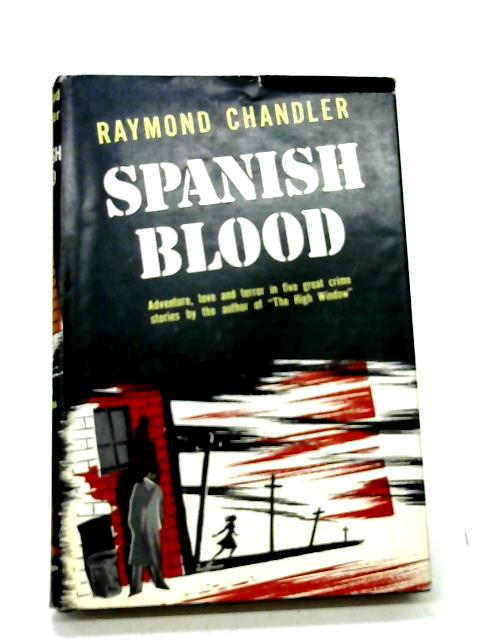 Spanish Blood By Raymond Chandler