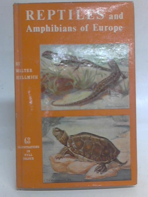 Reptiles and Amphibians of Europe By Walter Hellmich