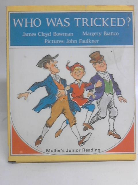 Who was Tricked? By James Cloyd Bowman & Margery Bianco