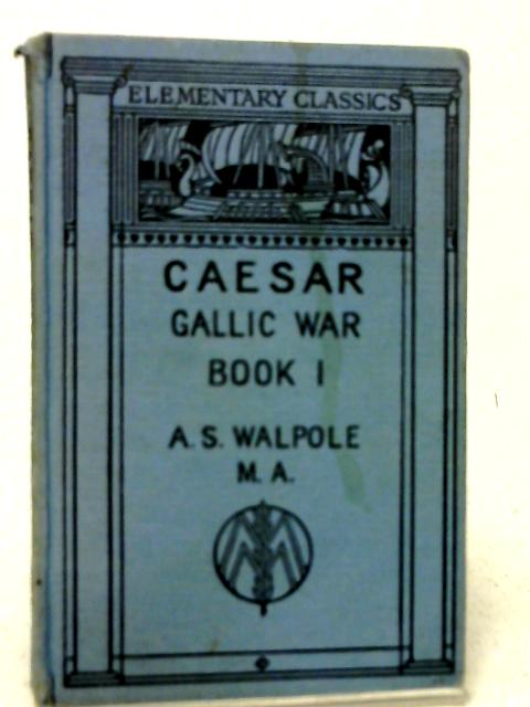 Gai Iuli Caesaris de Bello Gallico By A S. Walpole