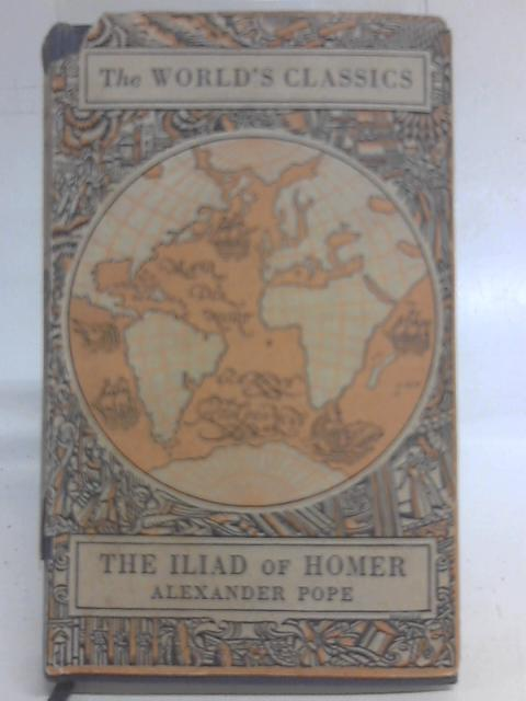 The Iliad of Homer By Alexander Pope