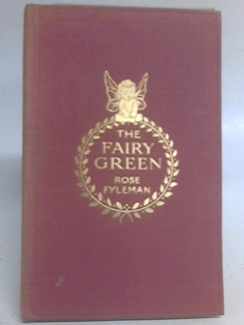 The Fairy Green By Rose Fyleman