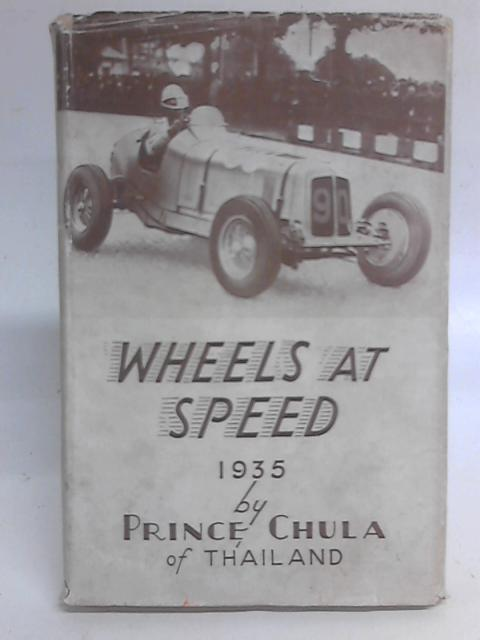 Wheels at Speed 1935 By Prince Chula of Thailand
