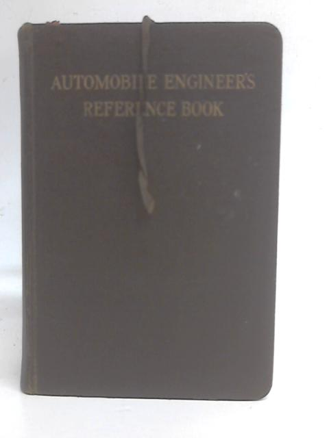 Automobile Engineer's Reference Book By E. Molloy (ed.)