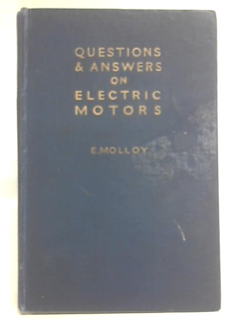 Questions & Answers On Electric Motors By E Molloy