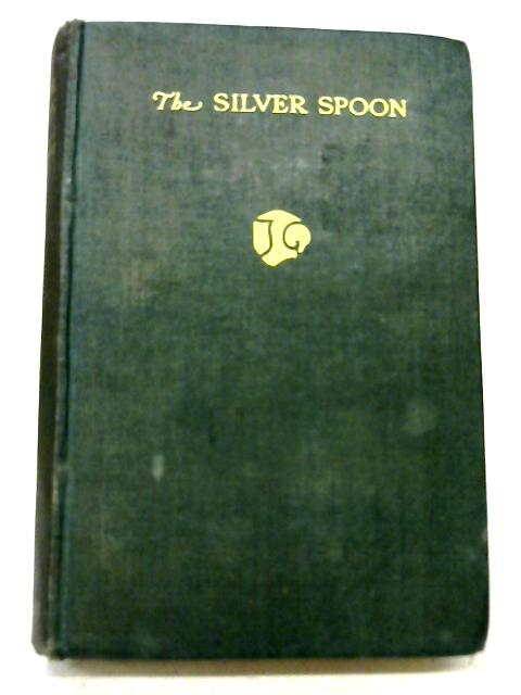 The Silver Spoon By John Galsworthy