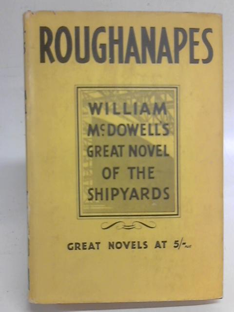 Roughanapes By William McDowell