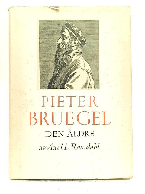 Pieter Bruegel Den Aldre By Axel L. Romdahl