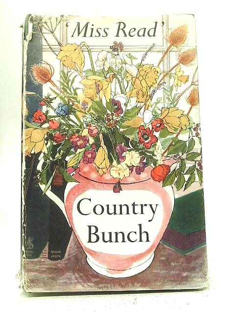 Country Bunch By Miss Read