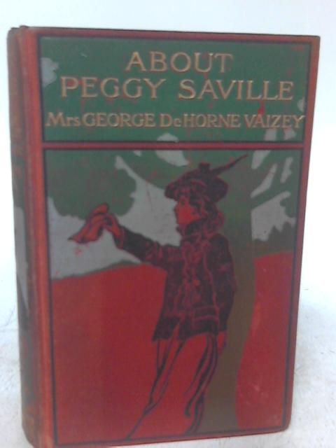 About Peggy Saville By George De Horne Vaizey