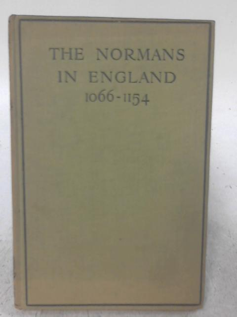 The Normans in England (1066-1154) By A. E. Bland