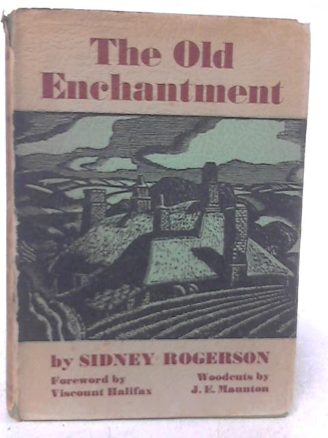 The Old Enchantment By Sidney Rogerson