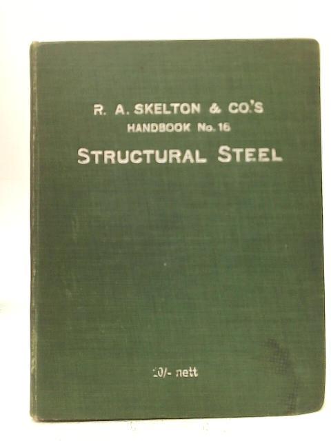 Structural Steel, Handbook No. 16 By Unstated
